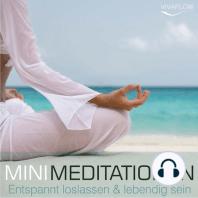Entspannt loslassen & lebendig sein mit Mini Meditationen