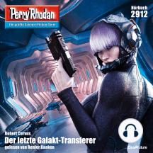 """Perry Rhodan 2912: Der letzte Galakt-Transferer: Perry Rhodan-Zyklus """"Genesis"""""""