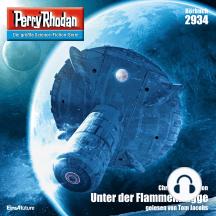 "Perry Rhodan Nr. 2934: Unter der Flammenflagge: Perry Rhodan-Zyklus ""Genesis"""