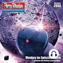 "Perry Rhodan Nr. 2933: Monkey im Zwischenreich: Perry Rhodan-Zyklus ""Genesis"""