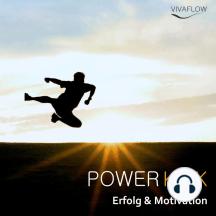 Power Kick - Mehr Energie, Erfolg & Motivation: Das Motivationstraining für mehr Kraft und mentale Stärke!