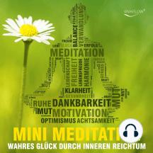 Reich sein mit Mini Meditation: Wahres Glück durch inneren Reichtum finden