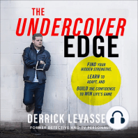 Undercover Edge: Find Your Hidden Strengths, Learn to Adapt, and Build the Confidence to Win Life's Game