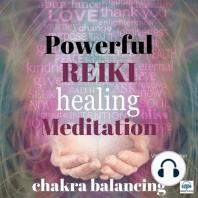 Powerful Reiki Healing Meditation (Chakra balancing)