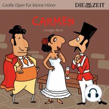 """Carmen - Die ZEIT-Edition """"Große Oper für kleine Hörer"""" (Ungekürzt)"""