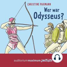 Wer war Odysseus? (Ungekürzt)