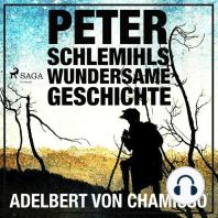 Peter Schlemihls wundersame Geschichte - Der Märchen-Klassiker (Ungekürzt)