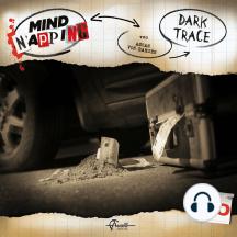 MindNapping, Folge 30: Dark Trace