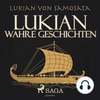 Lukian - Wahre Geschichten (Ungekürzt)