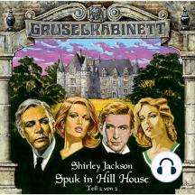 Gruselkabinett, Folge 9: Spuk in Hill House (Folge 2 von 2)