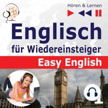 Englisch für Wiedereinsteiger – Easy English: Teil 1. Menschen (5 Konversationsthemen auf dem Niveau von A2 bis B2 – Hören & Lernen)