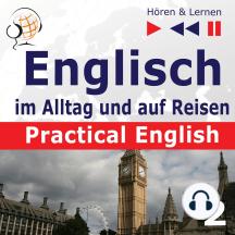 Englisch im Alltag und auf Reisen – Practical English: Teil 2. Ausbildung und Arbeit (Niveau A2 bis B1) – Hören & Lernen)
