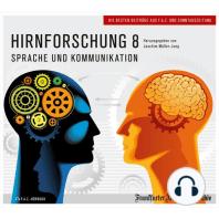 Hirnforschung 8: Sprache und Kommunikation