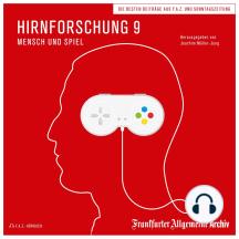 Hirnforschung 9: Mensch und Spiel