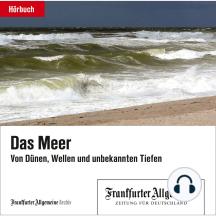 Das Meer: Von Dünen, Wellen und unbekannten Tiefen