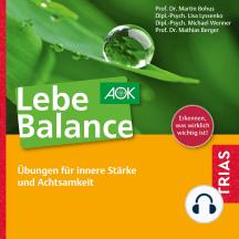 Lebe Balance: Übungen für innere Stärke und Achtsamkeit