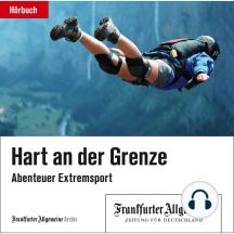 Hart an der Grenze: Abenteuer Extremsport