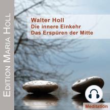 Die innere Einkehr: Das Erspüren der Mitte