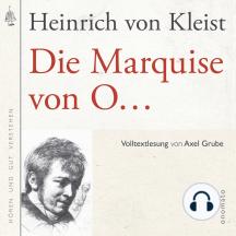 Die Marquise von O...: Volltextlesung von Axel Grube.