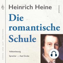 Die romantische Schule: Volltextlesung von Axel Grube.