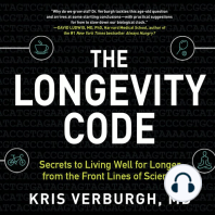 The Longevity Code: Secrets to Living Well for Longer from the Front Lines of Science