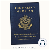 The Making of a Dream: How a Group of Young Undocumented Immigrants Helped Change What It Means to Be American