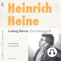 Ludwig Börne. Eine Denkschrift: Volltextlesung von Axel Grube.