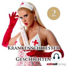 Krankenschwester Geschichten Vol.2: Verdorbene Erotik hinter weißen Türen