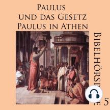 Paulus und das Gesetz - Paulus in Athen: Bibelhörspiele 5