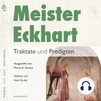 Meister Eckhart. Traktate und Predigten