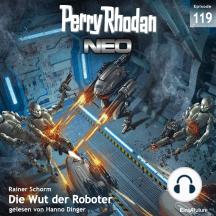 Perry Rhodan Neo 119: Die Wut der Roboter: Staffel: Die Posbis 9 von 10