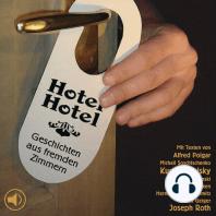 Hotel Hotel - Geschichten aus fremden Zimmern