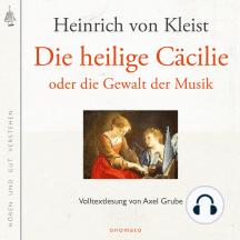 Die heilige Cäcilie oder die Gewalt der Musik: Volltextlesung von Axel Grube.
