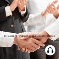 Professionell Verhandeln in schwierigen Geschäftssituationen