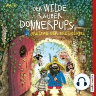 Der wilde Räuber Donnerpups – Freitag der Dreizehnte (Band 3)