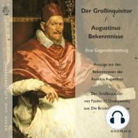 Augustinus' »Bekenntnisse« und Dostojewskijs »Großinquisitor«
