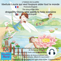 L'histoire de la petite libellule Laurie qui veut toujours aider tout le monde. Francais-Anglais / The story of Diana, the little dragonfly who wants to help everyone. French-English