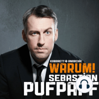 Sebastian Pufpaff, Warum!