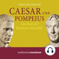 Caesar und Pompeius (Ungekürzt)