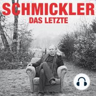 Wilfried Schmickler, Das Letzte