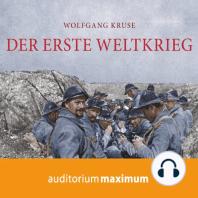 Der Erste Weltkrieg (Ungekürzt)