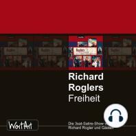 Richard Rogler, Roglers Freiheit