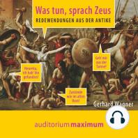Was tun, sprach Zeus (Ungekürzt)