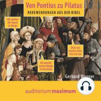 Von Pontius zu Pilatus (Ungekürzt)
