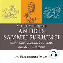 Antikes Sammelsurium II (Ungekürzt)