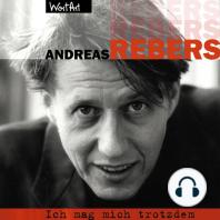 Andreas Rebers, Ich mag mich trotzdem