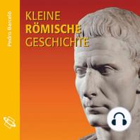 Kleine römische Geschichte (Ungekürzt)