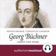 Georg Büchner - Leben und Werk (Ungekürzt)
