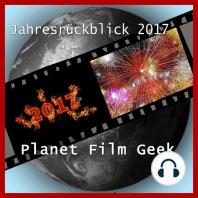 Planet Film Geek, PFG Jahresrückblick 2017