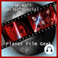 Planet Film Geek, Star Wars Spoiler Special